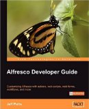 Alfresco Developer Guide by Jeff Potts